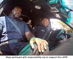 Shaq partnered with responsiblity.org to support the LAPD
